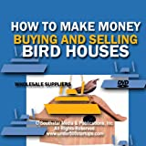 Bird House Profits: 14 Secrets To Making A Fortune With Bird Houses Including Wholesale Suppliers (Hot Seller Products)