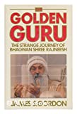 Golden Guru: The Strange Journey of Bhagwan Shree Rajneesh