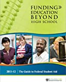 Funding Education Beyond High School: The Guide to Federal Student Aid 2011-2012