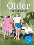 Older: But Not Wiser (Wit & Wisdom of Cath Tate)