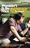 Wouldn't It Be Nice: Brian Wilson and the Making of the Beach Boys' Pet Sounds