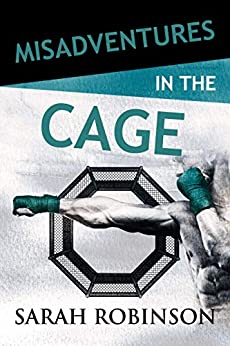 Misadventures in the Cage by [Robinson, Sarah]