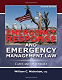 Emergency Response and Emergency Management Law : Cases and Materials, Nicholson, William C., 0398088322
