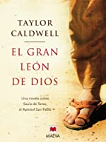 El gran león de Dios: Una novela sobre Saulo de Tarso, el apóstol san Pablo. (Nueva Historia) (Spanish Edition)