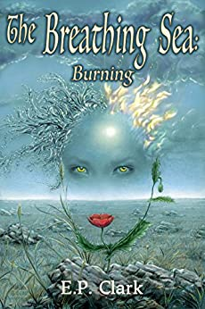 The Breathing Sea I: Burning (The Zemnian Series Book 3) by [Clark, E.P.]