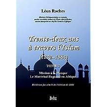 Trente-deux ans à travers l'Islam (1832-1864) tome 2: Mission à la Mecque - Le Maréchal Bugeaud en Afrique (French Edition)