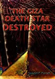 Giza Death Star Destroyed: The Ancient War for Future Science (Giza Death Star Trilogy)