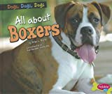 All about Boxers, Erika L. Shores, 1429687231