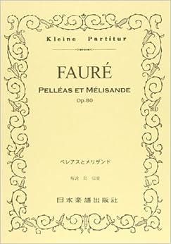 No.305 フォーレ/ペレアスとメリザンド (Kleine Partitur)