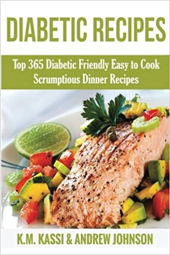 Diabetic Recipes Top 365 Diabetic Friendly Easy To Cook Scrumptious