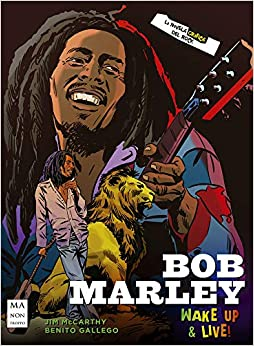 Bob Marley (La novela gráfica del rock): Wake Up & Live