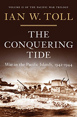 (The Conquering Tide: War in the Pacific Islands, 1942-1944: War in the Pacific Islands, 1942-1944)
