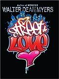 Street Love, Walter Dean Myers, 0786296291