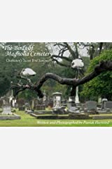 The Birds of Magnolia Cemetery: Charleston's Secret Bird Sanctuary Perfect Paperback