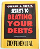 img - for Guerilla Credit: Secrets to Beating Your Debts book / textbook / text book