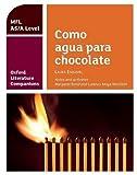 Oxford Literature Companions: Como agua para chocolate: study guide for AS/A Level Spanish set text
