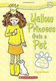 Perfectly Princess #6: Yellow Princess Gets a Pet