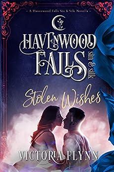 Stolen Wishes: (A Havenwood Falls Sin & Silk Novella) by [Flynn, Victoria, Havenwood Falls Collective]