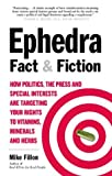 Ephedra Fact and Fiction, Mike Fillon, 1580543707