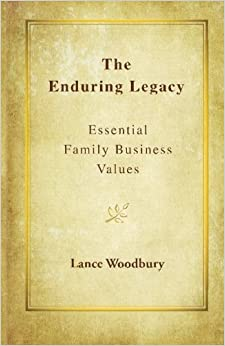 Book The Enduring Legacy: Essential Family Business Values by Lance D Woodbury (2012-08-01)