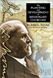 The Planting and Development of Missionary Churches, Nevius, John L., 0972943706