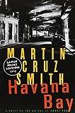 Havana Bay, Martin Cruz Smith, 0375706798