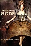 Between Gods, Donna Lewis Cowan, 1936370670