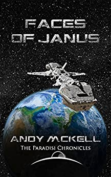 Faces of Janus (Janus Paradisi Trilogy Book 1) by [McKell, Andy]