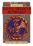 Dictionary of Native American Mythology, Sam D. Gill and Irene F. Sullivan, 0195086023