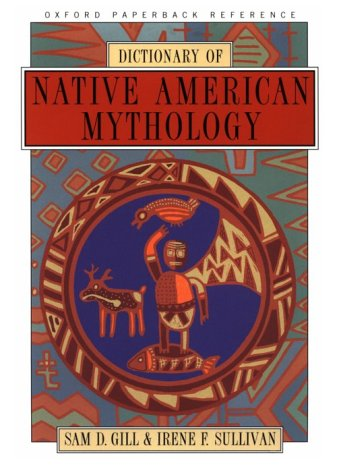 Dictionary of Native American Mythology (Oxford Paperback Reference)