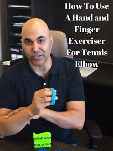 How To Use A Hand and Finger Exerciser For Tennis Elbow (Lateral And Medial Epicondylitis Of The Elbow)