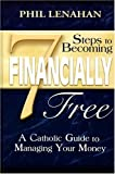 7 Steps to Becoming Financially Free, Phil Lenahan, 1592762018