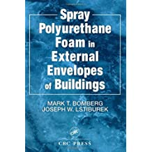 Spray Polyurethane Foam in External Envelopes of Buildings by Mark T. Bomberg (1998-10-07)