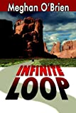 Infinite Loop, Meghan O'Brien, 1932300422