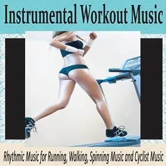 Instrumental Workout Music: Rhythmic Music for Running, Walking ...