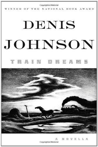 Download Train Dreams: A Novella ebook
