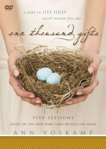 One Thousand Gifts Study Guide with DVD: A Dare to Live Full