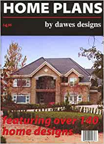 home plans by dawes designs 9780968488706 books