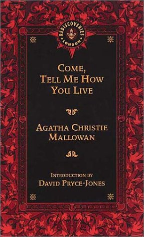 Read Online Come, Tell Me How You Live pdf epub