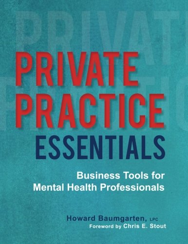 Private Practice Essentials: Business Tools for Mental Health Professionals (Practice Management Medical)