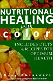 Nutritional Healing with Color, Suzy Chiazzari, 1862043930