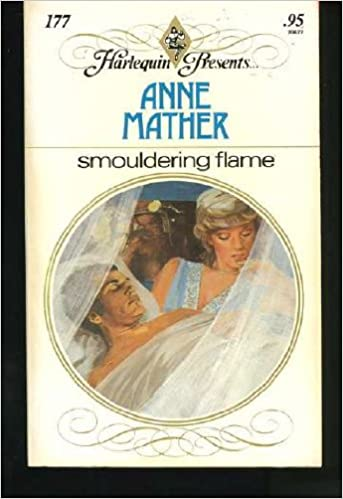 Smouldering Flame (Harlequin Presents #177): Anne Mather