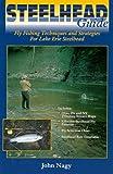 Steelhead Guide, John Nagy, 0966517202