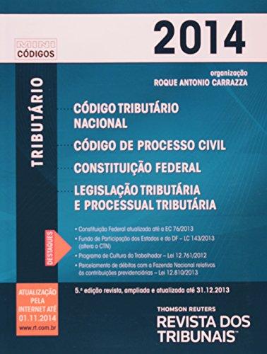 Mini Código Tributário. Código Tributário Nacional, Código De Processo Civil, Constituição Federal, Legislação Tributária E Processual Tributária