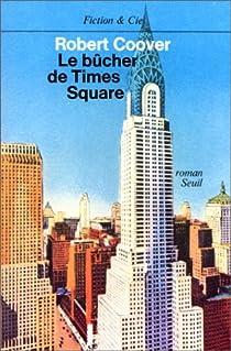 Le bûcher de Times Square par Coover