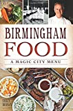 Birmingham Food: A Magic City Menu (American Palate)
