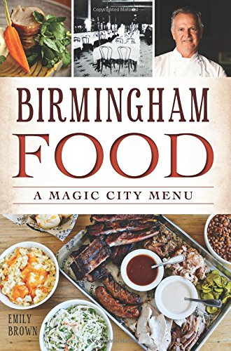 Birmingham Food:: A Magic City Menu (American Palate)