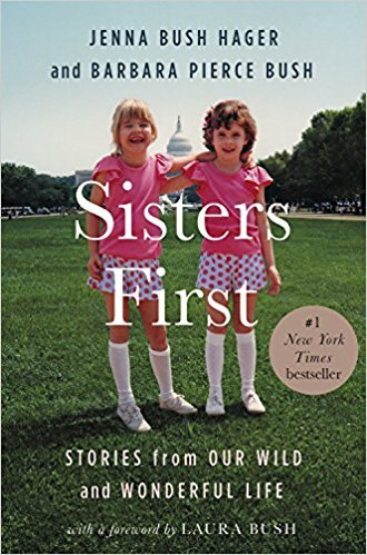 By Jenna Bush Hager  Sisters First  Stories From Our Wild And Wonderful Life  Hardcover  2018 By Jenna Bush Hager  Author   Hardcover