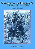 Napoleon at Dresden, George Nafziger, 0962665541