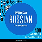 Everyday Russian for Beginners - 400 Actions & Activities: Beginner Russian #1 |  Innovative Language Learning